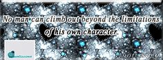 no man can climb out behind the limitaions of his own character. Cover Pics, English Quotes, Climbing, Canning, Facebook, Poster, Pictures, Character, Photos
