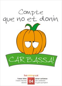 You might be asking what has a pumpkin to do with being dumped. There is a curious idiom in Catalan which has two different meanings. Different Meaning, Getting Dumped, A Pumpkin, Idioms, Dado, School, Languages, Sayings