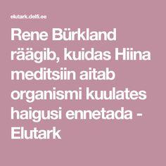 Rene Bürkland räägib, kuidas Hiina meditsiin aitab organismi kuulates haigusi ennetada  - Elutark Envy