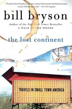 I love Bill Bryson's books.  He kind of reminds me of my Dad, if my Dad were a world traveler.
