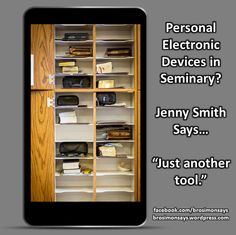 "Personal Electronic Devices in Seminary: Jenny Smith Says… ""Just Another Tool"".  Jenny Smith of www.mormonshare.com shares her experience and advice having students use e-scriptures in class. READ IT ALL AT: http://brosimonsays.wordpress.com/2013/09/14/personal-electronic-devices-in-seminary-jenny-smith-says-just-another-tool/"