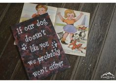 If our dog doesn't like you we probably won't either Wooden Signs With Sayings, Nature Quotes, Animal Paintings, Like You, Positivity, Hand Painted, Dogs, Animals, Art