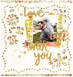 Love life with you - Scrapbook.com