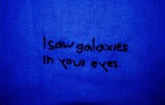 i saw galaxies in your eyes Blue Aesthetic Dark, Aesthetic Colors, Quote Aesthetic, Aesthetic Pictures, Aesthetic Grunge, Bad Girls Club, Blue Quotes, Short Quotes, Everything Is Blue