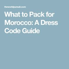 What to Pack for Morocco: A Dress Code Guide