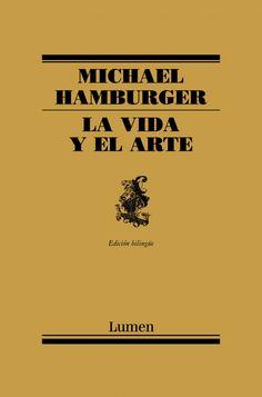 LA VIDA Y EL ARTE - MICHAEL HAMBURGER - Michael Hamburger fue uno de los poetas, ensayistas y traductores más importantes de la segunda mitad del siglo XX. Conocido sobre todo por su labor como traductor de la poesía alemana al inglés, en especial de Hölderlin y Celan, Hamburger fue asimismo un excelente y genuino poeta, un fino cantor del arte y la naturaleza, de los animales y los jardines, así como...