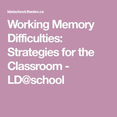 Working Memory Difficulties: Strategies for the Classroom - LD Working Memory, Tax Credits, Money Matters, Classroom, Memories, School, Class Room, Memoirs, Souvenirs