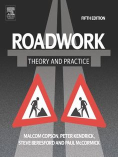 Roadwork: Theory and Practice by Paul McCormick. $35.30. Publisher: Routledge; 5 edition (June 25, 2012). 336 pages