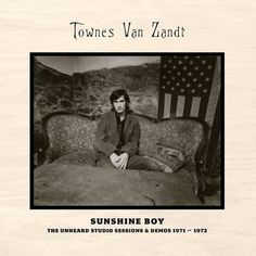 Townes Van Zandt Sunshine Boy: The Unheard Studio Sessions and Demos 1971 – 1972 (Omnivore Recordings) Rating: 5 stars (out of The Colin Escott-penned Townes Van Zandt Songs, Sunshine Music, Pancho And Lefty, Solar Companies, Tell The World, Blue Ridge Mountains, Music Mix, She Song, Music Publishing