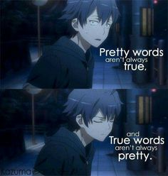 you told me you like me.because who knows the feeling that someone often like you.but youre pretty words arent true.that true words arent always pretty.to remember and to recall huhu fakyu Sad Anime Quotes, Manga Quotes, True Quotes, Drama Quotes, Film Quotes, Intj, Very Deep Quotes, Anime Life, Pretty Words
