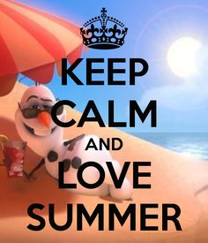 KEEP CALM AND LOVE SUMMER. Another original poster design created with the Keep Calm-o-matic. Buy this design or create your own original Keep Calm design now. Keep Calm Posters, Keep Calm Quotes, Summer Of Love, Summer Time, Olaf Summer, Summer Fun, Summer Dream, Keep Calm Disney, Keep Calm And Love