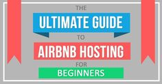 The Ultimate Beginner's Guide to Airbnb Hosting