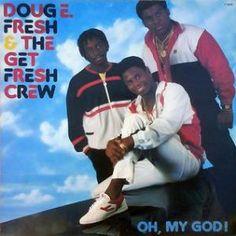 Doug E. Fresh & The Get Fresh Crew - Oh, My God! (1986)