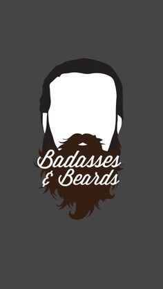 Badasses And Beards #iPhoneWallpaper and Background
