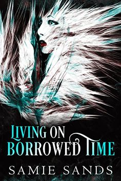 FREE TODAY!  Living on Borrowed Time by Samie Sands