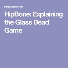 HipBone: Explaining the Glass Bead Game