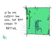 Express Your Soul by www.gapingvoidart.com
