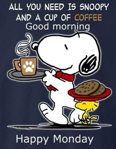 Snoopy and Woodstock friendship and love -- all you need is Snoopy and a cup of coffee -- Good morning and happy Monday Good Morning Snoopy, Good Morning Happy Monday, Today Is Monday, Good Morning Greetings, Monday Greetings, Happy Monday Funny, Happy Monday Quotes, Monday Monday, Happy Tuesday