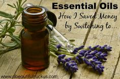 A Beautiful Ruckus: {Essential Oils} How I Saved Money by Switching To.....