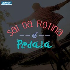 Sai da rotina e pedala :) Frases Biker, Mtb, Decathlon, Bicycle, Les Mills, Bikers, Ronaldo, Quotes, T Shirt