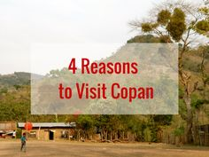 Copán is well-known for its mayan ruins, but it's also a very good place to relax while travelling Central America. My 4 best reasons to visit Copán...