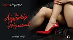 http://www.amazon.in/Dark-Temptations-Proposal-Shanaya-Taneja/dp/938266534X/ref=sr_1_cc_1?s=aps&ie=UTF8&qid=1423917342&sr=1-1-catcorr&keywords=naughty+proposal