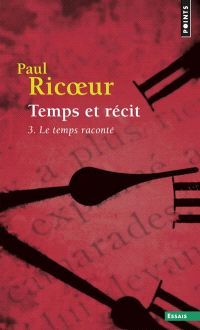 Temps et récit. Volume 3, Le temps raconté