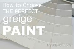 How to Choose the Perfect Greige Paint  Learn how to pick a perfect greige paint and avoid pinky beige. #paintingtips