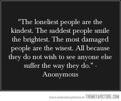 The Loneliest, The Saddest And The Most Damaged…