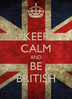 keep calm and be british - Google Search