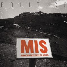 Mexican Institute Of Sound - Politico