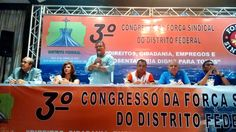 Serginho participa do Congresso da Força Sindical do Distrito Federal