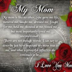 My Mom, I Love You Mom mom mothers day mom quotes mothers day pictures mothers day quotes happy mothers day quotes mothers day images mom quotes and sayings Love You Mum Quotes, Mum Quotes From Daughter, Mom In Heaven Quotes, Happy Mother Day Quotes, Love Yourself Quotes, Mother Quotes, Happy Mothers, Mother Poems, Miss My Mom Quotes
