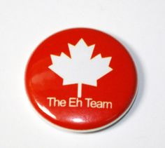 The Eh Team 1 inch Button Pin or Magnet by snottub on Etsy Canadian Things, I Am Canadian, Canadian Girls, Canadian Humour, Canada Eh, Canada Jokes, Canada Funny, All About Canada, Meanwhile In Canada