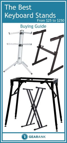 Detailed Guide to the Best Keyboard Stands From $25 to $250. Explains what you need to know to get the best stand for your situation as well as presenting a recommended list of the highest rated stands in each category - Single, 2 Tier, 3 Tier - Single X, Double X, Table T - Column - Z Frame - A Frame.