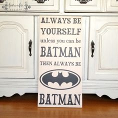 Always Be Yourself, Unless You Can Be Batman Sign, Super Hero Sign, Hand Crafted Home Decor, Little Boys Decor on Etsy, $63.49 CAD
