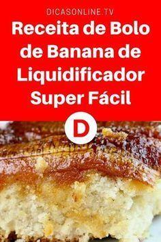 Bolo de banana de liquidificador | Receita de Bolo de Banana de Liquidificador Super Fácil