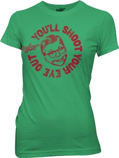 Ladies Shoot Your Eye Out T-Shirt: A Christmas Story Juniors T-shirt