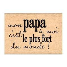 Mon papa à moi, c'est le plus fort du monde ! #citation #papa