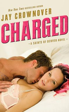 Charged | Jay Crownover | Saints of Denver #2 | May 24 | https://www.goodreads.com/book/show/26040605-charged | #romance