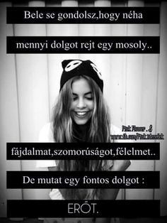Bele sem gondolsz...♡ Picture Quotes, Love Quotes, Funny Quotes, Inspirational Quotes, Dont Break My Heart, My Heart Is Breaking, So True, Quotations, Bff
