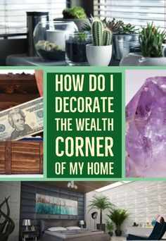 What items can I put into the Wealth Corner of my home? Use these standard items in Feng Shui to encourage the energy of wealth, prosperity and abundance in your space! Feng shui decor How Should I Decorate the Wealth Corner of My Home