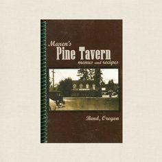 Maren's Pine Tavern Menus and Recipes Cookbook - Bend Oregon