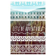 Kris Tate Lets Be Adventures A1 Unframed Print: Motivational type and Aztec inspired overlay inspiring nature photography in this forest print by Kris Tate.