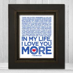 The Beatles art print featuring In My Life lyrics. Beatles lyrics are printed dark blue on the background color of your choice. Make a great gift