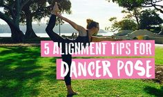 5 Alignment Tips for Dancer Pose in Yoga