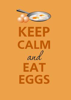Keep calm and eat eggs