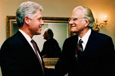 Rev. Billy Graham and President Bill (William Jefferson Blythe) Clinton.