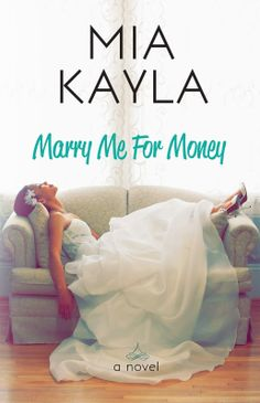 Marry Me For Money - Mia Kayla, https://www.goodreads.com/book/show/18777683-marry-me-for-money
