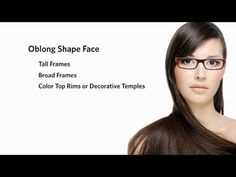 Eyeglasses for an oblong face shape with a long nose. Other options like a wide cat-eye or square frame works. A thicker frame with color and exterior embellishments work.  See video.